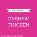Clean Eating Recipe Crockpot Cashew Chicken